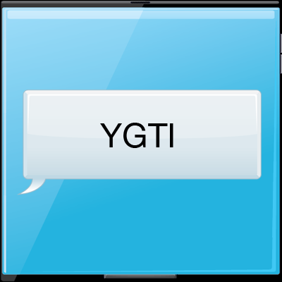 What does YGTI mean